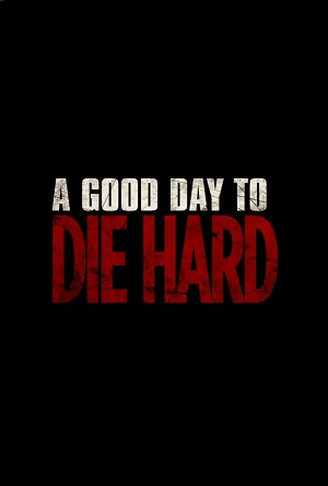 A Good Day to Die Hard (2013) by The Critical Movie Critics