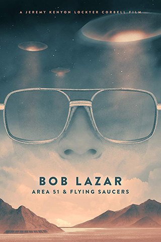 Bob Lazar: Area 51 & Flying Saucers (2018) by The Critical Movie Critics