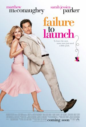 Failure To Launch (2006) by The Critical Movie Critics