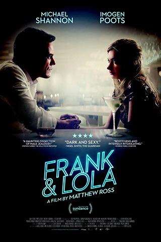 Frank & Lola (2016) by The Critical Movie Critics