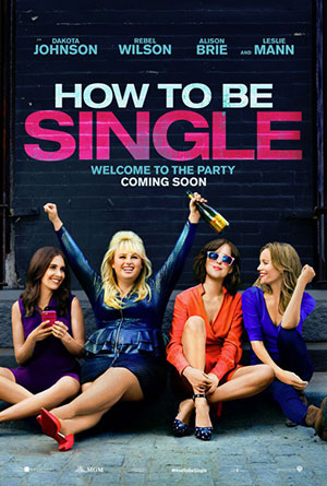 How to Be Single (2016) by The Critical Movie Critics