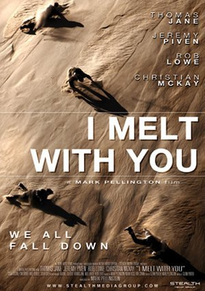 I Melt with You (2011) by The Critical Movie Critics