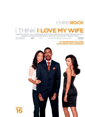 I Think I Love My Wife (2007) by The Critical Movie Critics