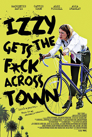 Izzy Gets the F*ck Across Town (2017) by The Critical Movie Critics
