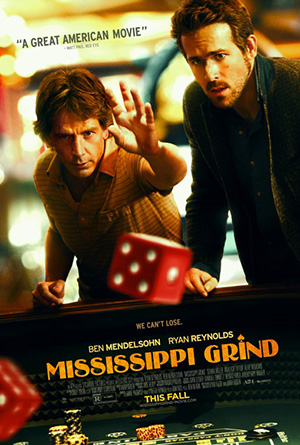 Mississippi Grind (2015) by The Critical Movie Critics