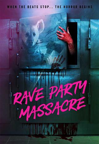 Rave Party Massacre (2018) by The Critical Movie Critics