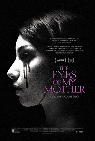 The Eyes of My Mother (2016) by The Critical Movie Critics