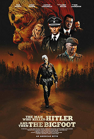The Man Who Killed Hitler and Then The Bigfoot (2018) by The Critical Movie Critics