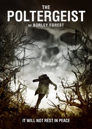 The Poltergeist of Borley Forest (2013) by The Critical Movie Critics