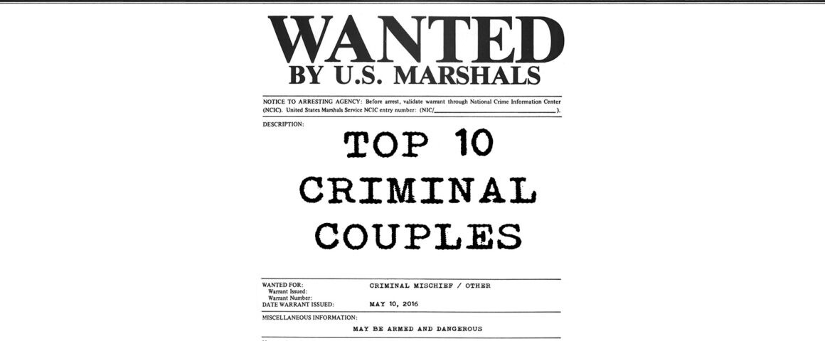 Top 10 Criminal Movie Couples by The Critical Movie Critics