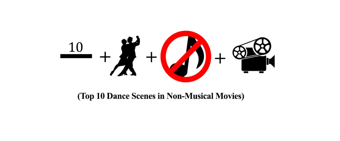 Top 10 Dance Scenes in Non-Musical Movies by The Critical Movie Critics