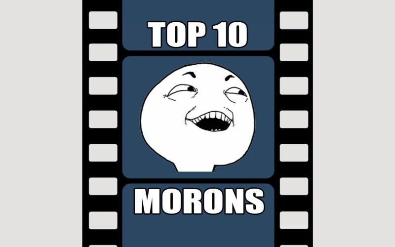 Top 10 Movie Morons by The Critical Movie Critics