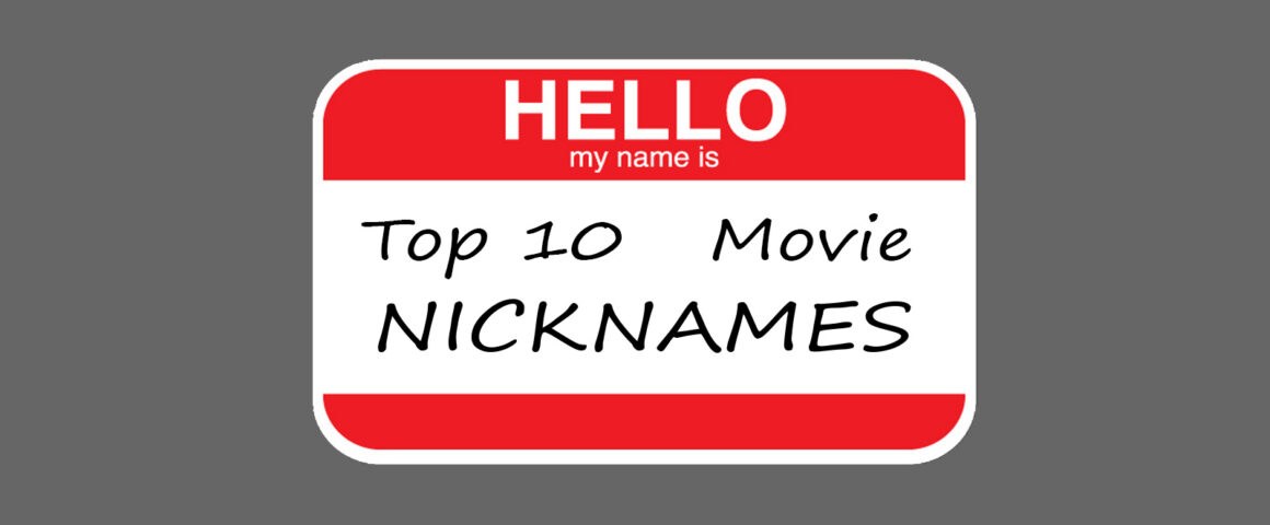 Top 10 Movie Nicknames by The Critical Movie Critics