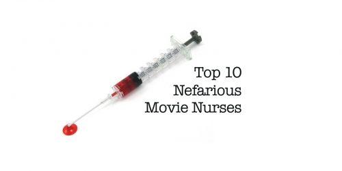 Feature:  Top 10 Nefarious Movie Nurses
