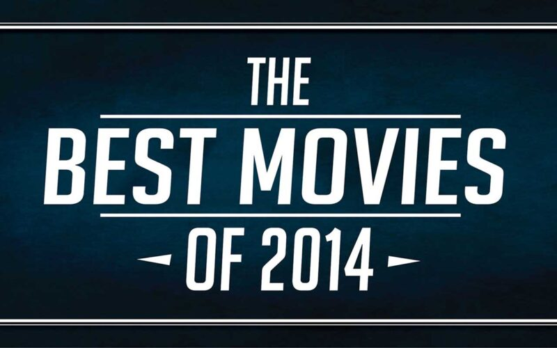 List of the top 25 movies of 2014 by The Critical Movie Critics