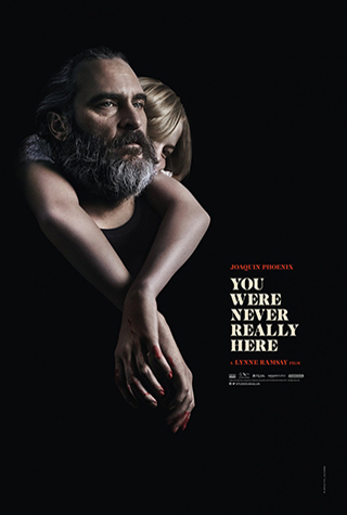 You Were Never Really Here (2017) by The Critical Movie Critics